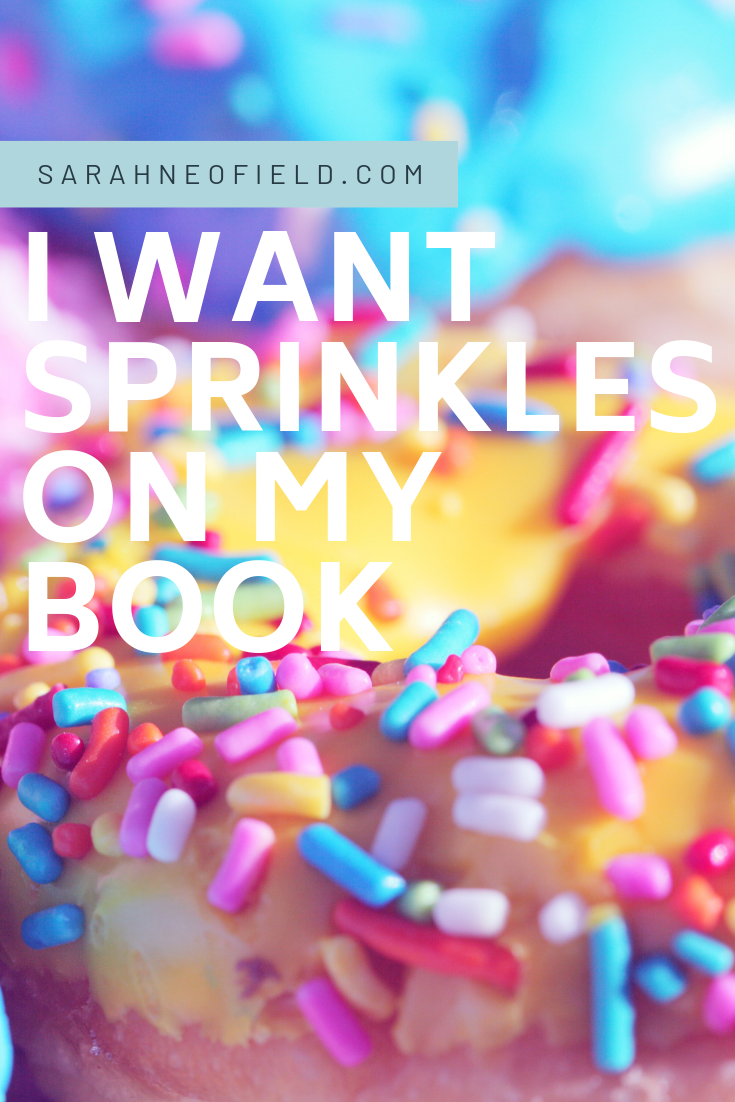 I Want Sprinkles On My Book!