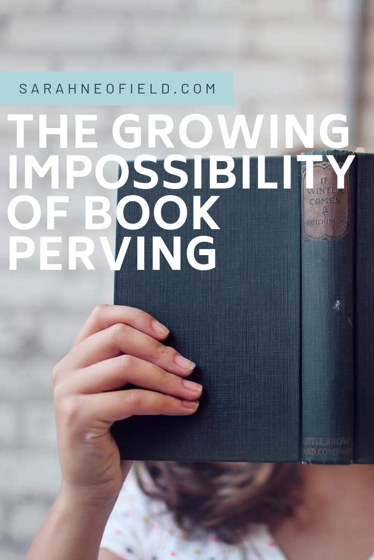 The Growing Impossibility of Book Perving