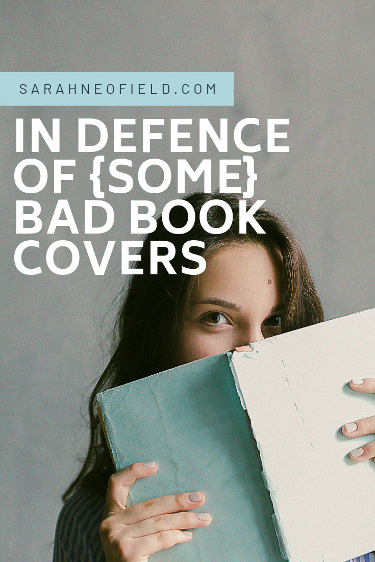 In Defence of [Some] Bad Book Covers