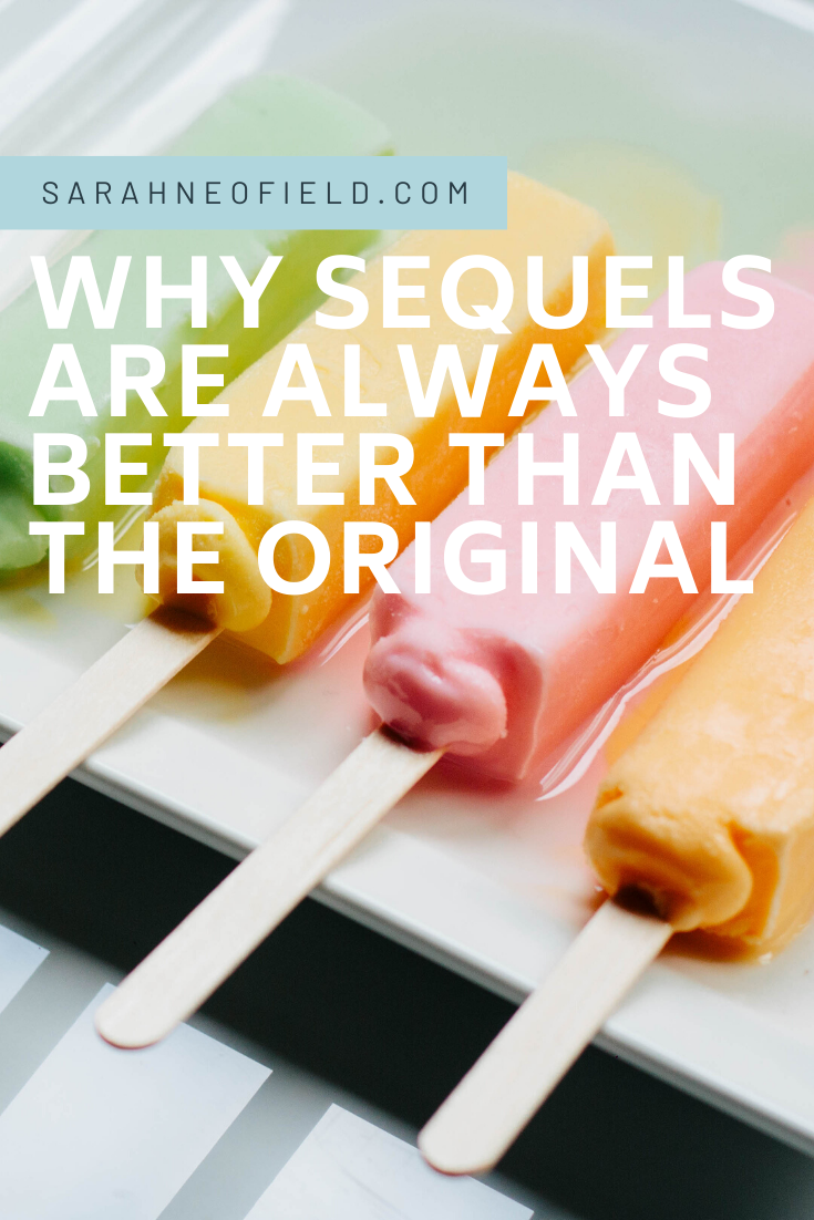 Why sequels are always better than the original
