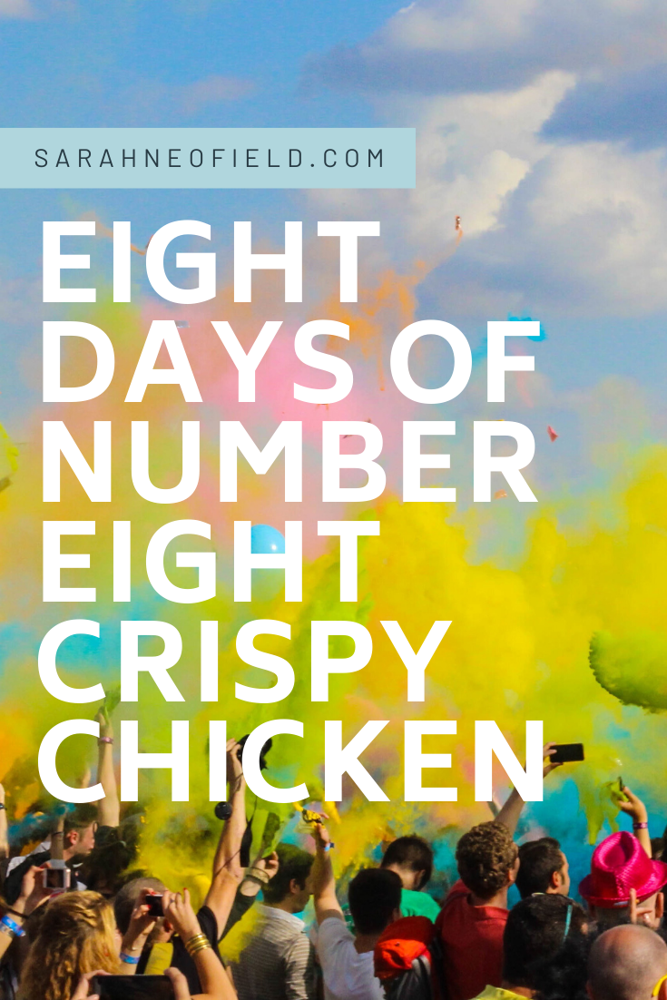 Eight Days of Number Eight Crispy Chicken