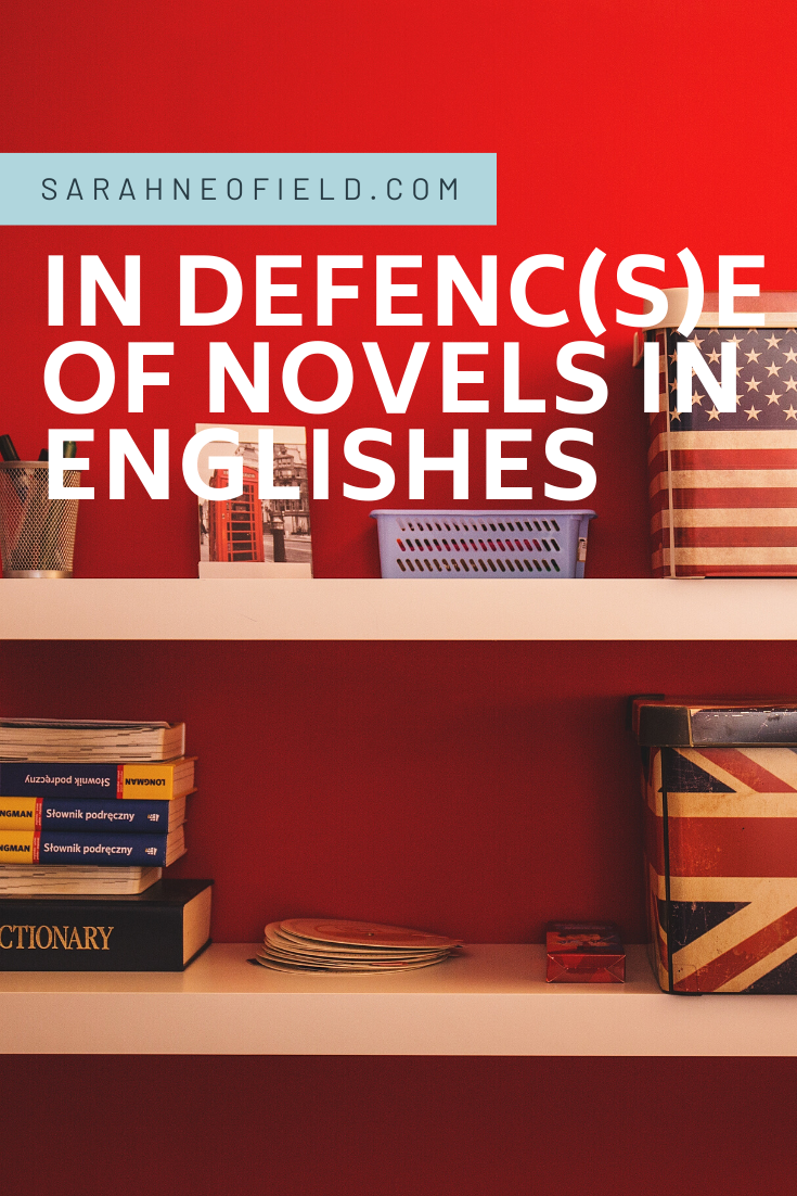 In Defence of Novels in Englishes